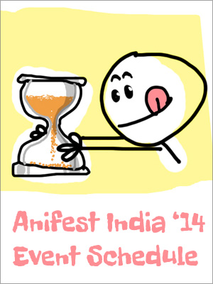 Anifest India 2014 - Event Schedule